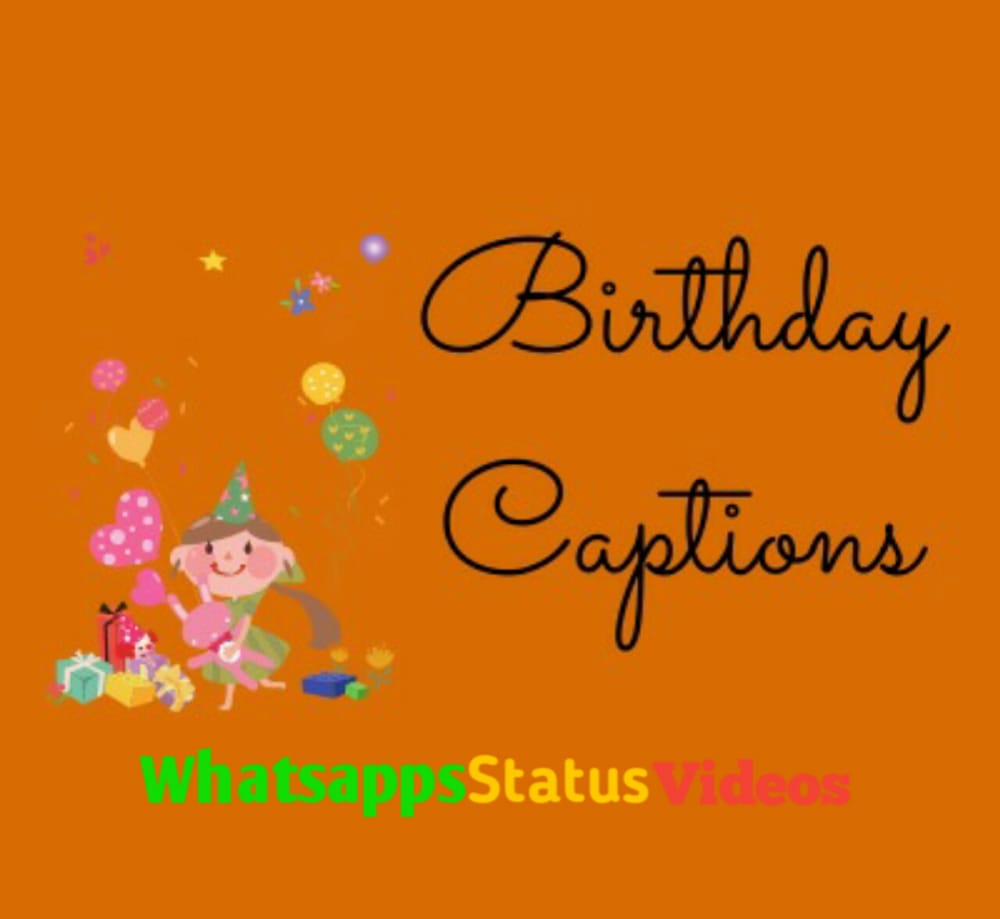 Best Birthday Captions Cute Birthday Instagram Captions