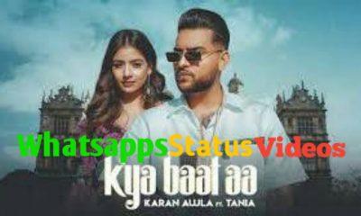 Kya Baat Aa Song Karan Aujla Whatsapp Status Video