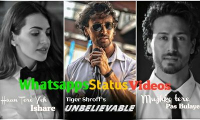 Unbelievable Tiger Shroff New First Song Whatsapp Status Video