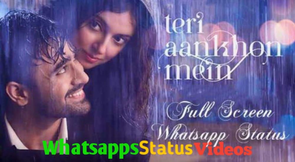 Teri Aankhon Mein Song Whatsapp Status Video