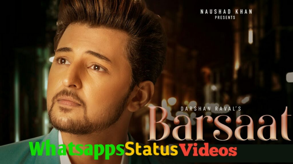 Barsaat Song Darshan Raval Whatsapp Status Video