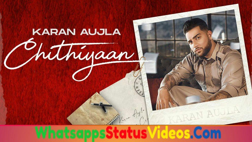 Chithiyan Song Karan Aujla Whatsapp Status Video