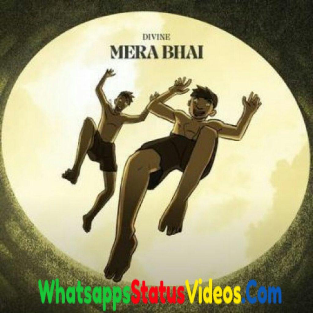 Mera Bhai Song Divine Whatsapp Status Video