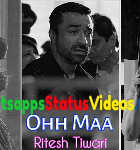 Ohh Maa Ritesh Tiwari Latest New Song Whatsapp Status Video