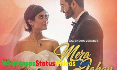 Mera Jahan Gajendra Verma Romantic Whatsapp Status Video Download