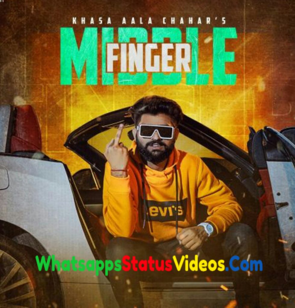Middle Finger Song Khasa Aala Chahar Whatsapp Status Video Download