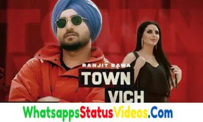 Town Vich Song Ranjit Bawa Whatsapp Status Video Download