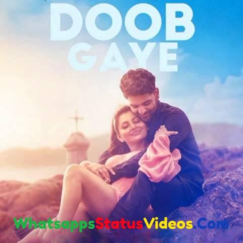 Doob Gaye Song Guru Randhawa Whatsapp Status Video Download
