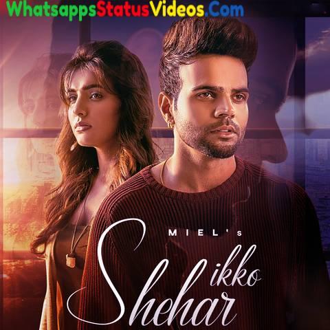 Ikko Shehar Song Miel Whatsapp Status Video Song Download