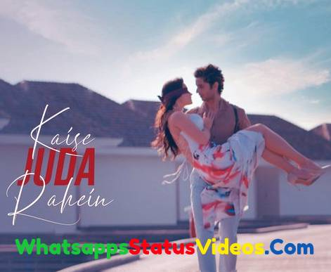 Kaise Juda Rahein Song Stebin Ben Whatsapp Status Video Download