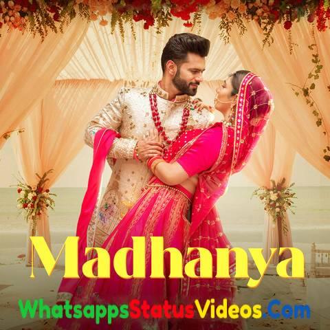 Madhaniya Song Rahul Vaidya Asees Kaur Whatsapp Status Video Download