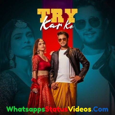 Try Kar Ke Song R Nait Whatsapp Status Video Download