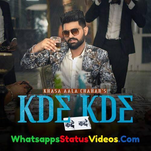 Kde Kde Song Khasa Aala Chahar Whatsapp Status Video Download