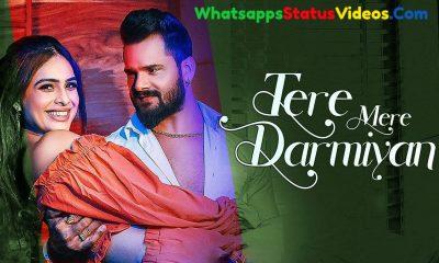 Tere Mere Darmiyan Song Khesari Lal Yadav Whatsapp Status Video Download